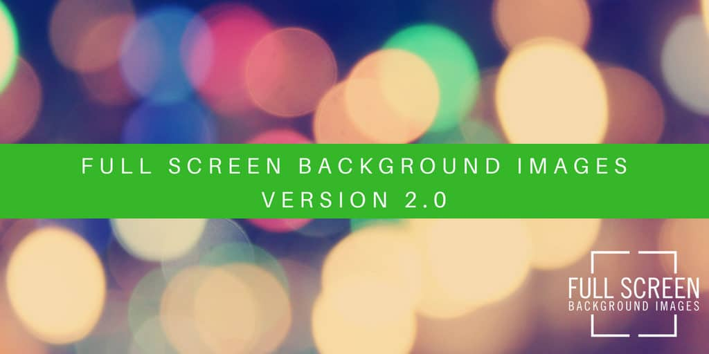 Full Screen Background Images version 2.0
